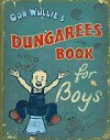Oor Wullie's Dungarees Book for Boys. - Dudley D. Watkins, David Donaldson, Ron Grosset, Christopher Riches