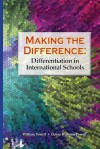 Making the Difference: Differentiation in International Schools - William Powell, Ochan Kusuma-Powell