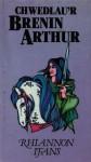 Chwedlau'r Brenin Arthur. - Rhiannon Ifans