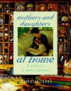 Mothers and Daughters at Home: 35 Projects to Make Together - Charlotte Lyons, Steven Randazzo