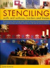 Stenciling: Walls and Surfaces, Borders and Friezes - Lucinda Ganderton