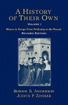A History of Their Own: Women in Europe from Prehistory to the Present, Vol. 1 - Bonnie S. Anderson, Judith P. Zinsser