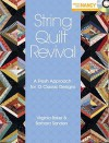 String Quilt Revival: A Fresh Approach for 13 Classic Designs - Virginia Baker, Barbara Sanders, Nancy Zieman