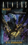 Aliens: No Exit (Aliens - B.K. Evenson