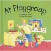 At Playgroup - Nicola Baxter