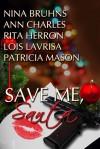 Save Me, Santa - Nina Bruhns, Ann Charles, Rita Herron, Lois Lavrisa, P.R. Mason