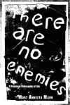 There Are No Enemies: A Practical Philosophy of Life - Mary Mann