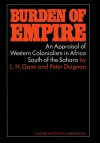 Burden of Empire: An Appraisal of Western Colonialism in Africa South of the Sahara - Lewis H. Gann, Peter Duignan