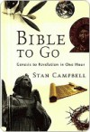 Bible to Go: Genesis to Revelation in One Hour - Stan Campbell