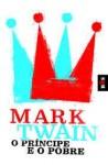 O Príncipe e o Pobre - Mark Twain, José Couto Nogueira