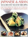 Japanese & Asian 50 Low-Fat No-Fat Recipes: Exotic feasts without the fats: how to create delicious and healthy low-fat Asian dishes, with expert advice, ... step-by-step in over 250 color photographs - Maggie Pannell, Jenni Fleetwood