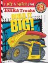 Tonka Trucks: Build It BIG!: A Mix & Match Book - Steve Harpster