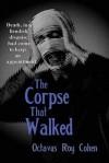 The Corpse That Walked - Octavus Roy Cohen, Manuel Ortiz Braschi