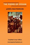 The Poems of Ossian [Easyread Large Edition] - James MacPherson
