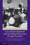 Law and Development and the Global Discourses of Legal Transfers - John Gillespie, Pip Nicholson