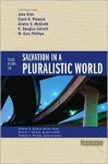 Four Views on Salvation in a Pluralistic World - John Harwood Hick, Clark H. Pinnock, Alister E. McGrath, R. Douglas Geivett, W. Gary Phillips