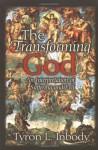 The Transforming God - Tyron Inbody