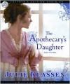 The Apothecary's Daughter - Julie Klassen, Tavia Gilbert