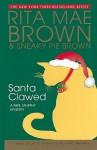 Santa Clawed (Mrs. Murphy, #17) - Rita Mae Brown, Sneaky Pie Brown