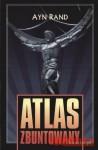 Atlas zbuntowany - Ayn Rand