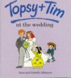 Topsy and Tim at the Wedding - Jean Adamson