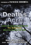 Death's Acre: Inside the Legendary Forensic Lab - The Body Farm - Where the Dead Do Tell Tales - William M. Bass, Jon Jefferson