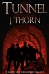 Tunnel (A Frightening Zombie Short Story) - J. Thorn
