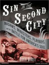 Sin in the Second City: Madams, Ministers, Playboys, and the Battle for America's Soul (MP3 Book) - Karen Abbott, Joyce Bean