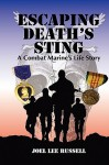 Escaping Death's Sting: A Combat Marine 's Life Story - Joel Lee Russell