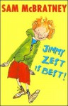 Jimmy Zest Is Best! - Sam McBratney, Tim Archbold