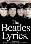 The Beatles Lyrics: The Songs of Lennon, McCartney, Harrison and Starr - The Beatles, Paul McCartney, John Lennon