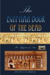 The Egyptian Book Of The Dead: The Papyrus Of Ani - E.A. Wallis Budge