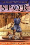 SPQR IV: The Temple of the Muses (The SPQR Roman Mysteries) - John Maddox Roberts