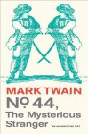 No. 44, the Mysterious Stranger - Mark Twain, William M. Gibson, John S Tuckey