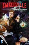Smallville: Harbinger #4 - Bryan Q. Miller, Daniel HDR, Rodney Buchemi, Cat Staggs