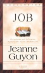 The Book of Job: With Explanations and Reflections Regarding the Deeper Christian Life - Jeanne Marie Bouvier de la Motte Guyon, M. W. Russell