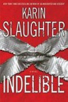 Indelible - Karin Slaughter, Deborah Hazlett