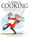 A Salute to Cooking: Celebrity Recipes in Aid of the Chelsea Pensioners - Angela Currie, Charles, Prince of Wales, Gerald Scarfe