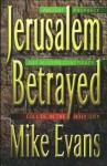 Jerusalem Betrayed: Ancient Prophecy and Modern Conspiracy Collide in the Holy City - Michael Evans