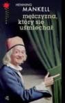 Mężczyzna, który się uśmiechał (Wallander #4) - Henning Mankell, Iwona Kowadło-Przedmojska