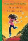 Becoming Naomi Leon - Pam Muñoz Ryan