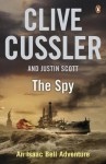 The Spy. Clive Cussler and Justin Scott - Clive Cussler