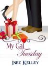 My Gal Tuesday - Inez Kelley