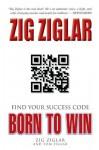 Born to Win: Find Your Success Code - Zig Ziglar