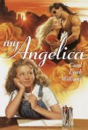 My Angelica - Carol Lynch Williams