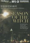 Season of the Witch: Enchantment, Terror, and Deliverance in the City of Love - David Talbot, Arthur Morey