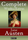 Jane Austen: Complete Works + Extras - 83 titles (Annotated and illustrated) - Jane Austen