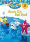 Soak Up The Fun! - Dawn Sawyer