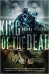 King of the Dead: A Jeremiah Hunt Supernatual Thriller - Joseph Nassise