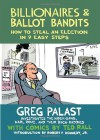 Billionaires & Ballot Bandits: How to Steal an Election in 9 Easy Steps - Greg Palast, Robert F. Kennedy Jr., Ted Rall